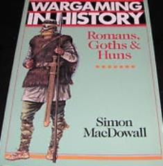 Wargaming in History - Romans, Goths & Huns