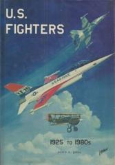 U.S. Fighters - Army - Air Force, 1925 to 1980s (Book Club Edition)