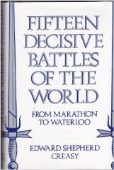 Fifteen Decisive Battles of the World - From Marathon to Waterloo