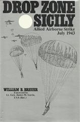 Drop Zone Sicily - Allied Airborne Strike, July 1943