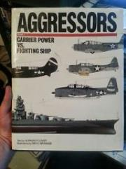 Aggressors Vol. 2 - Carrier Power Vs. Fighting Ship
