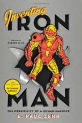 Inventing Iron Man - The Possibility of a Human Machine