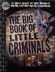 Big Book of Little Criminals, The