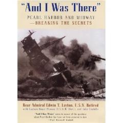 And I Was There - Peral Harbor and Midway, Breaking the Secrets