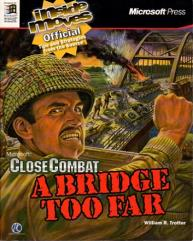 Close Combat - A Bridge Too Far, Official Tips and Strategies