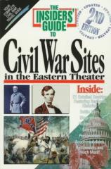 Insiders' Guide to Civil War Sites in the Eastern Theater, The (Updated 2nd Edition)