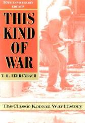 This Kind of War - The Classic Korean War History (50th Anniversary Edition)
