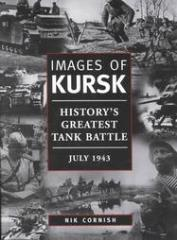 Images of Kursk - History's Greatest Tank Battle, July 1943
