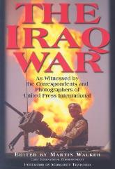 Iraq War, The - As Witnessed by the Correspondents and Photographers of United Press International