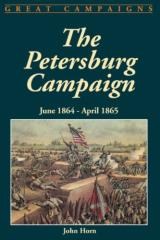 Petersburg Campaign, The - June 1864 - April 1865