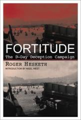 Fortitude - The D-Day Deception Campaign