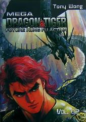 Mega Dragon & Tiger #2 - Future Kung Fu Action