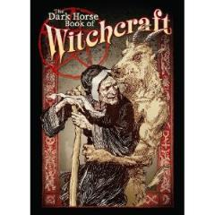 Dark Horse Book of Witchcraft, The