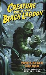 Creature from the Black Lagoon Vol. 1 - Time's Black Lagoon