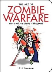 Art of Zombie Warfare - How to Kick Ass Like the Walking Dead