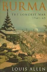 Burma - The Longest War 1941-45