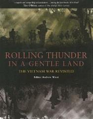 Rolling Thunder in a Gentle Land - The Vietnam War Revisited