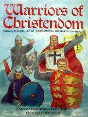 Warriors of Christendom - Charlemagne, El Cid, Barbarossa, & Richard Lionheart
