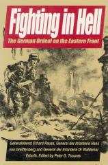 Fighting in Hell - The German Ordeal on the Eastern Front