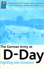 German Army at D-Day, The - Fighting the Invasion