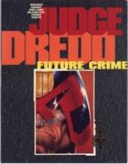 Judge Dredd - Future Crime