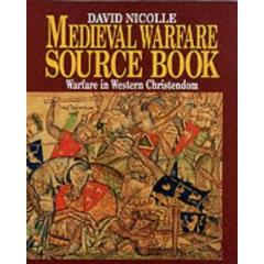 Medieval Warfare Source Book #1 - Warfare in Western Christendom