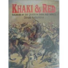 Khaki & Red - Soldiers of the Queen in India and Africa