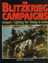Blitzkrieg Campaigns, The - Germany's 'Lightning War' Strategy in Action
