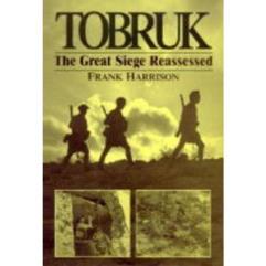 Tobruk - The Great Siege Reassessed