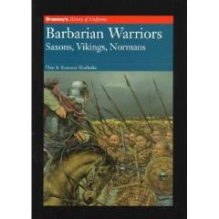 History of Uniforms - Barbarian Warriors, Saxons, Vikings, Normans