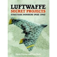 Luftwaffe Secret Projects - Strategic Bombers 1935-1945