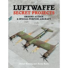 Luftwaffe Secret Projects - Ground Attack & Special Purpose Aircraft