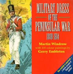 Military Dress of the Peninsular War, 1808-1814