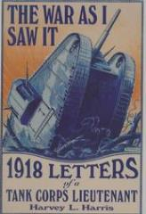 War as I Saw It, The - 1918 Letters of a Tank Corps Lieutenant