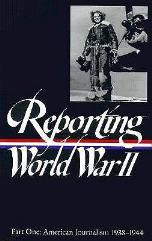 Reporting World War II Vol. 1 - American Journalism 1938-1944