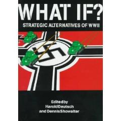 What If? - Strategic Alternatives of WWII