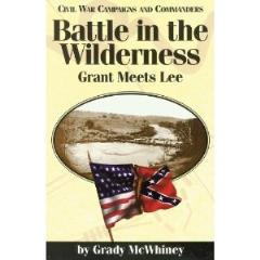Battle in the Wilderness - Grant Meets Lee
