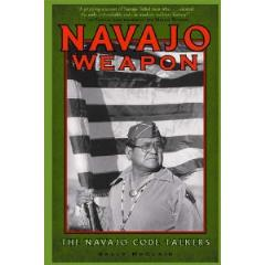Navajo Weapon - The Navajo Code Talkers
