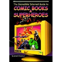 Incredible Internet Guide to Comic Books & Superheroes, The