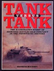 Tank vs. Tank - The Illustrated Story of Armoured Battlefield Conflict in the Twentieth Century