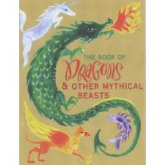 Book of Dragons & Other Mythical Beasts, The