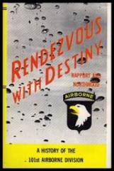 Rendezvous with Destiny - A History of the 101st Airborne Division (Enlarged Edition)