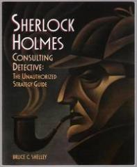 Sherlock Holmes - Consulting Detective, The Unauthorized Strategy Guide