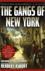 Gangs of New York, The - An Informal History of the Underworld