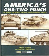 America's One-Two Punch - The Abrams and Bradley Series of Armored Fighting Vehicles (Military Book Club)