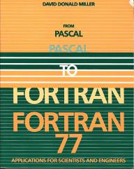 From Pascal to Fortran 77 - Applications for Scientists and Engineers