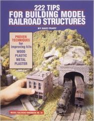 222 Tips For Building Model Railroad Structures