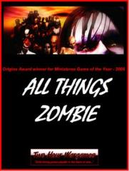 All Things Zombie (1st Edition)