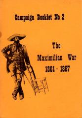 #2 - The Maximilian War 1861-1867
