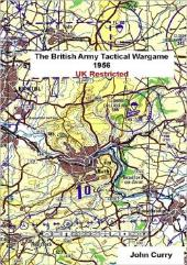 British Army Tactical Wargame 1956, The - UK Restricted (2nd Edition)